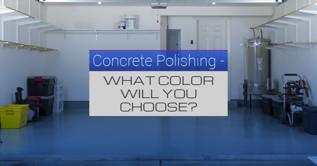 Concrete Polishing—What Color Will You Choose? - All West Surface Prep